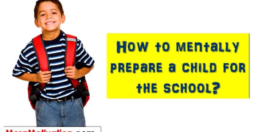 Parenting Tips – How to prepare a child for the school?, Meramotivation